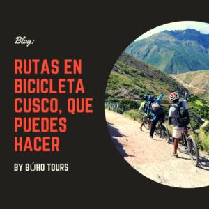 Rutas para Bicicleta en Cusco y Algunos consejos para Ciclistas